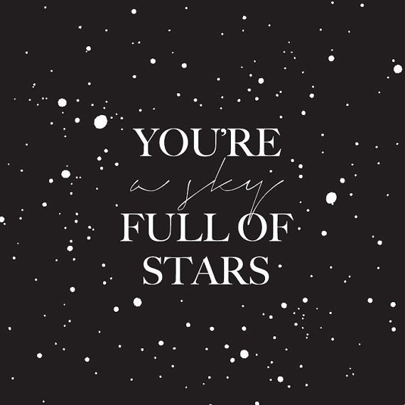 Printable Art You're A Sky Full of Stars  by SevenSwansStationery