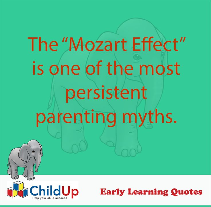 """Early Learning Quote 511: The """"Mozart Effect"""" is one of the most persistent parenting myths."""