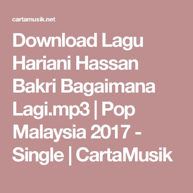 Download Lagu Hariani Hassan Bakri Bagaimana Lagi.mp3 | Pop Malaysia 2017 - Single | CartaMusik