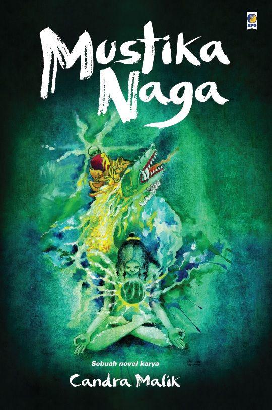 Mustika Naga by Candra Malik. Published on 6 July 2015! :)