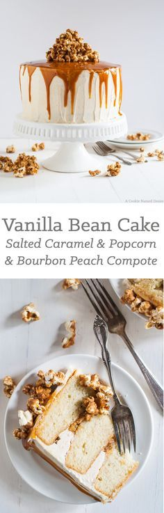 Vanilla Bean Cake with Bourbon Soaked Peach Compote and Spicy Caramel Popcorn. The ultimate in vanilla and bourbon cakes.