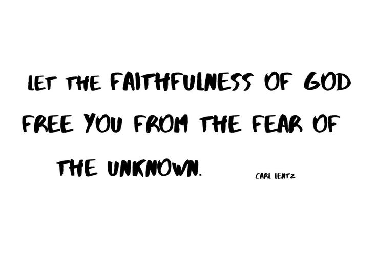 "Carl Lentz quote: ""Let the faithfulness of God free you from the fear of the unknown."""