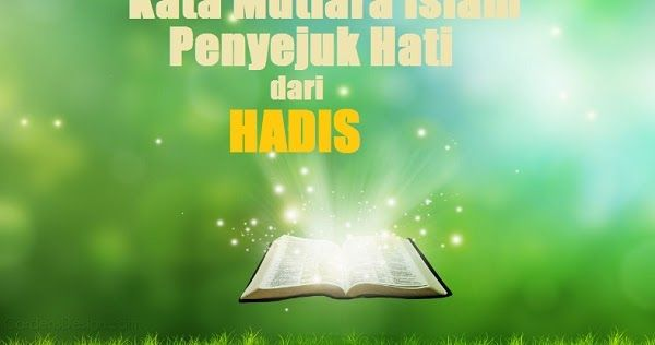 60 Kata Mutiara Islam Penyejuk Hati Dari Hadis Nabi Bag 1