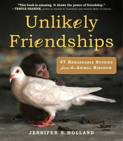 """Unlikely Friendships"" by Jennifer Holland"