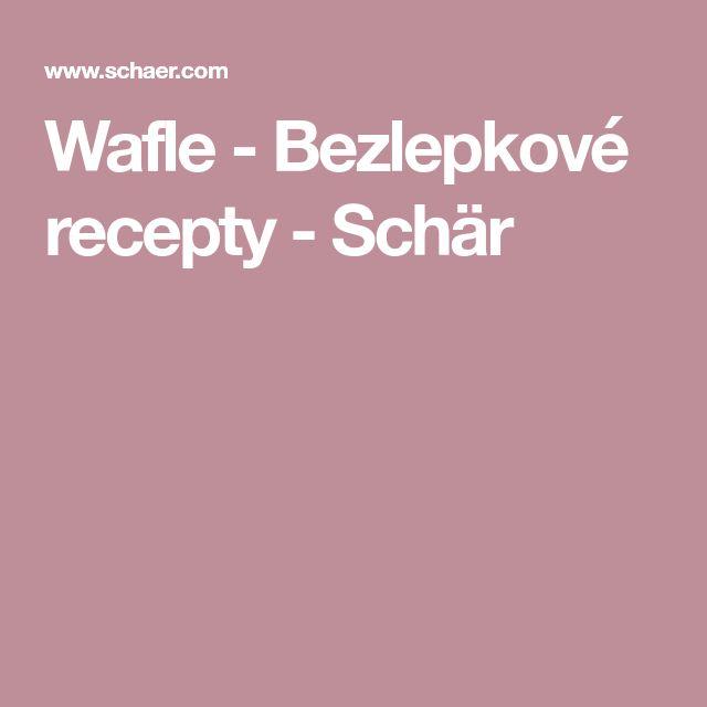 Wafle - Bezlepkové recepty - Schär