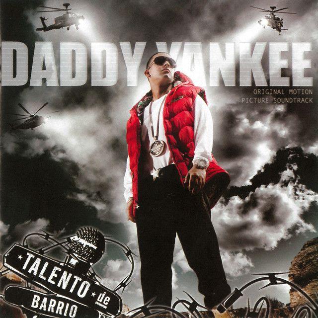 Talento De Barrio An Album By Daddy Yankee On Spotify Daddy Yankee Papi Reggaeton