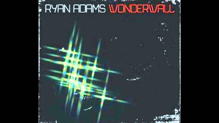 Ryan Adams - Wonderwall (The O.C Version)