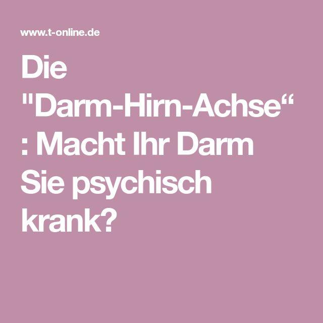 """Die """"Darm-Hirn-Achse"""": Macht Ihr Darm Sie psychisch krank?"""