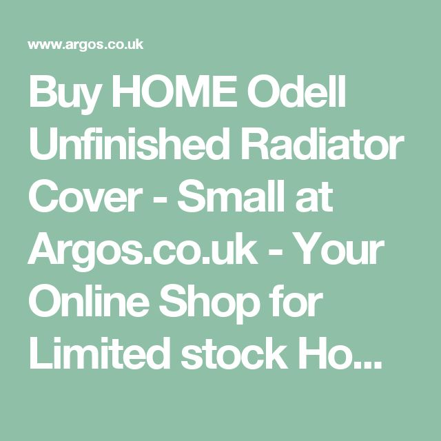 Buy HOME Odell Unfinished Radiator Cover - Small at Argos.co.uk - Your Online Shop for Limited stock Home and garden, Limited stock clearance.