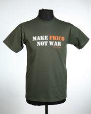 make frico not war