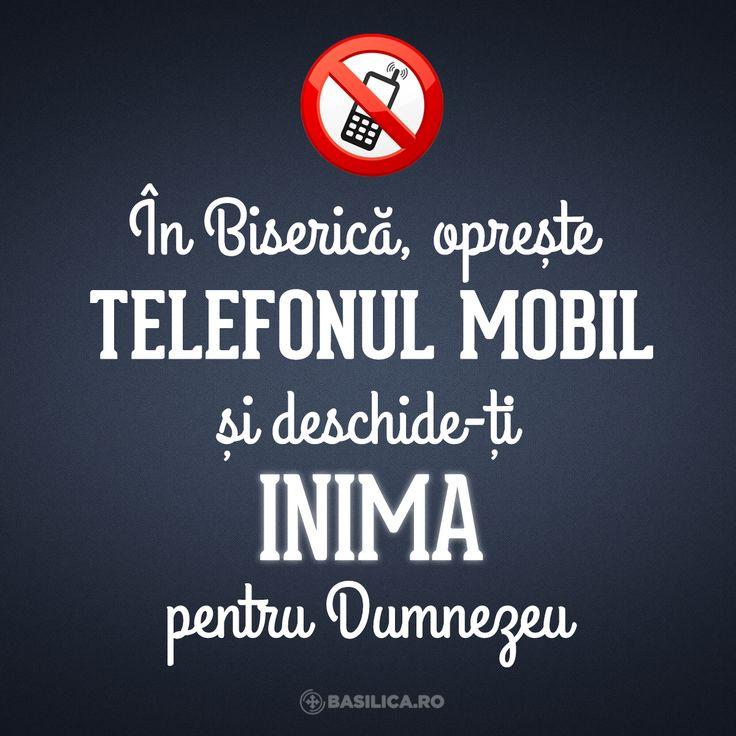 În Biserică, oprește telefonul mobil și deschide-ți inima pentru Dumnezeu!