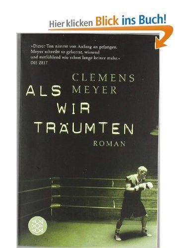 Als wir träumten: Roman: Amazon.de: Clemens Meyer: Bücher