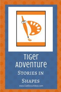 Look for fun activities for the Tiger Cub Scout adventure, Stories in Shapes.