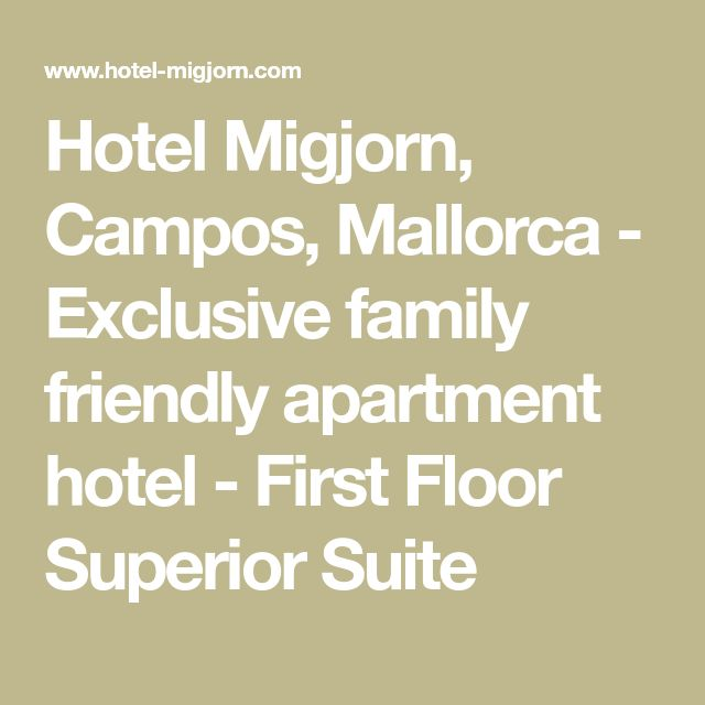 Hotel Migjorn, Campos, Mallorca - Exclusive family friendly apartment hotel - First Floor Superior Suite