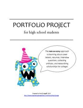 This is a hands-on, real-world project for any student in high school that can be done in any subject area. Students will thank you at the end of this Portfolio Project when they have a head start on how to write an effective cover letter, resume, answer common interview questions, collect recommendation letters from their teachers, write a college essay, and start collecting 5 of their best samples of work.