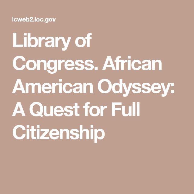 Library of Congress. African American Odyssey: A Quest for Full Citizenship