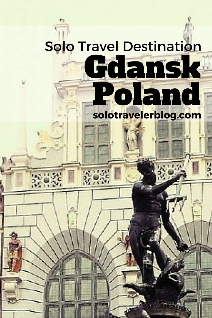 Solo traveller Klaudia gives her reasons and tips for visiting Gdansk, Poland  http://solotravelerblog.com/solo-travel-destination-gdansk-poland/