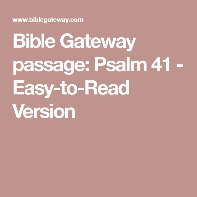 Bible Gateway passage: Psalm 41 - Easy-to-Read Version