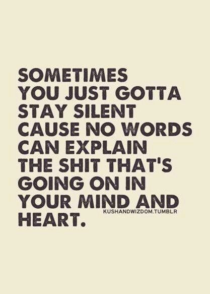 Silence is good...it gives you time to look at the beautiful person standing in front of you.