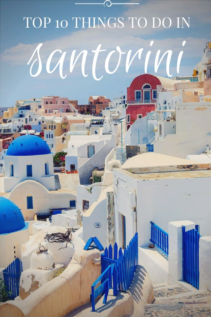 TOP 10 THINGS TO DO IN SANTORINI GREECE - some of my favorite things to do in Santorini including Oia, the Red Beach and fishing towns