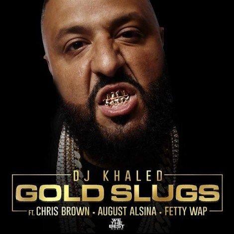 DOWNLOAD MP3: DJ Khaled Ft. Chris Brown August Alsina & Fetty Wap Gold Slugs [New Song]