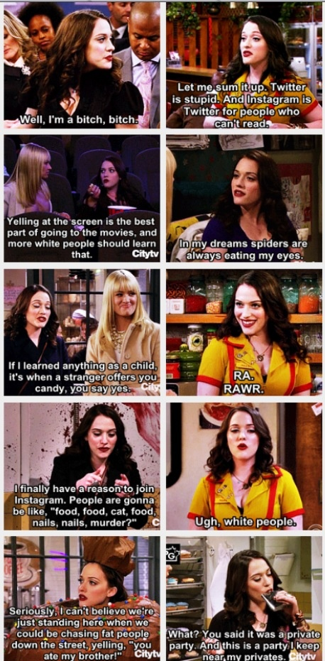 Max Black (Kat Dennings) -- Two Broke Girls- love her! She makes me laugh out loud with her sarcasm.