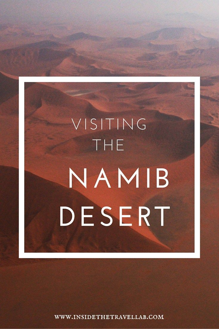 The Namib Desert: 55 Million Years And Still Worth a Visit