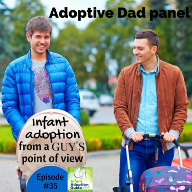IAG 035: Adoptive dad panel infant adoption from a guy's POV Pt 1 - Infant Adoption Guide Via Tim Elder at InfantAdoptionGuide dot com Three dads via adoption discuss their personal experiences, from the heart. A welcome peek into the dad's perspective.