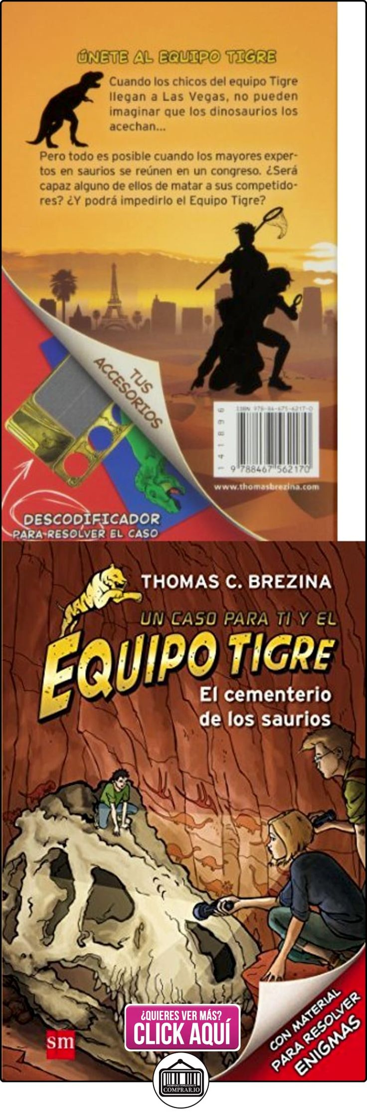 El Cementerio De Los Saurios (Equipo tigre) Thomas Brezina ✿ Libros infantiles y juveniles - (De 6 a 9 años) ✿ ▬► Ver oferta: https://comprar.io/goto/846756217X