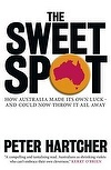 The Sweet Spot: How Australia Made its Own Luck and Could Throw it All Away by Peter Hartcher. #winner of the Ashurst #Business Literature Prize
