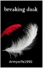 Twilight Breaking Dusk - Book 1 - Wattpad