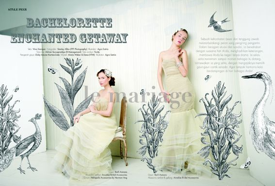 Bachelorette Enchanted Getaway. Photographer: Stanlley Allan (PPF Photography). Illustrator: Agra Satria. Make Up: Adrian Suryapradipa (B-Management). Hair Do: Fentty. Stylist: Dicky Irawan Kartwinata. Model: Alanis weber & Dana (VTM). Gown: barli smara. Hairpiece: Annelise Bridal Accessories. Ring: Heliopolis Accessories by Norman Ang. January - March 2012. #LeMariage #Magazine #Wedding #StylePeer #Dress #Brides