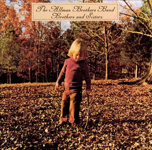 Brothers and Sisters - The Allman Brothers Band | Songs, Reviews, Credits, Awards | AllMusic