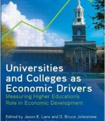Universities And Colleges As Economic Drivers: Measuring Higher Education'S Role In Economic Development PDF