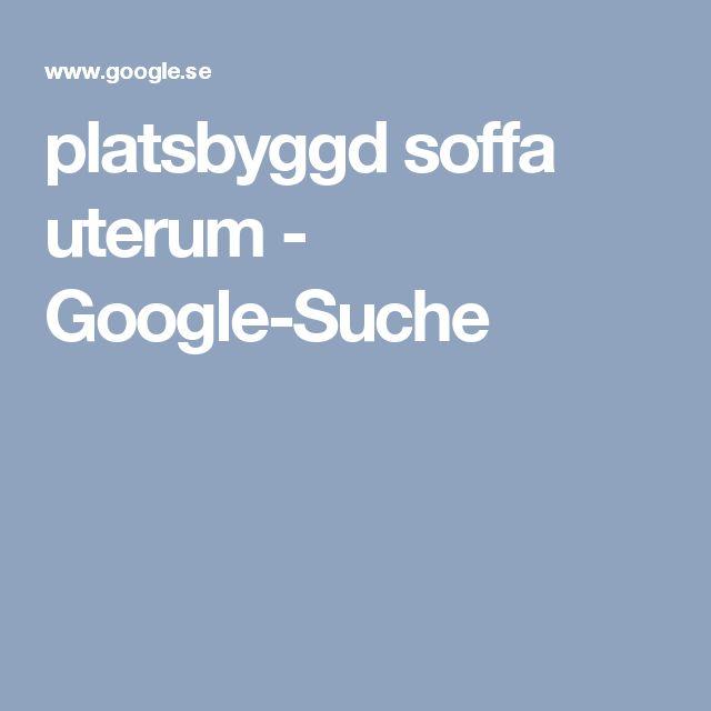 platsbyggd soffa uterum - Google-Suche