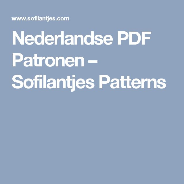 Nederlandse PDF Patronen – Sofilantjes Patterns