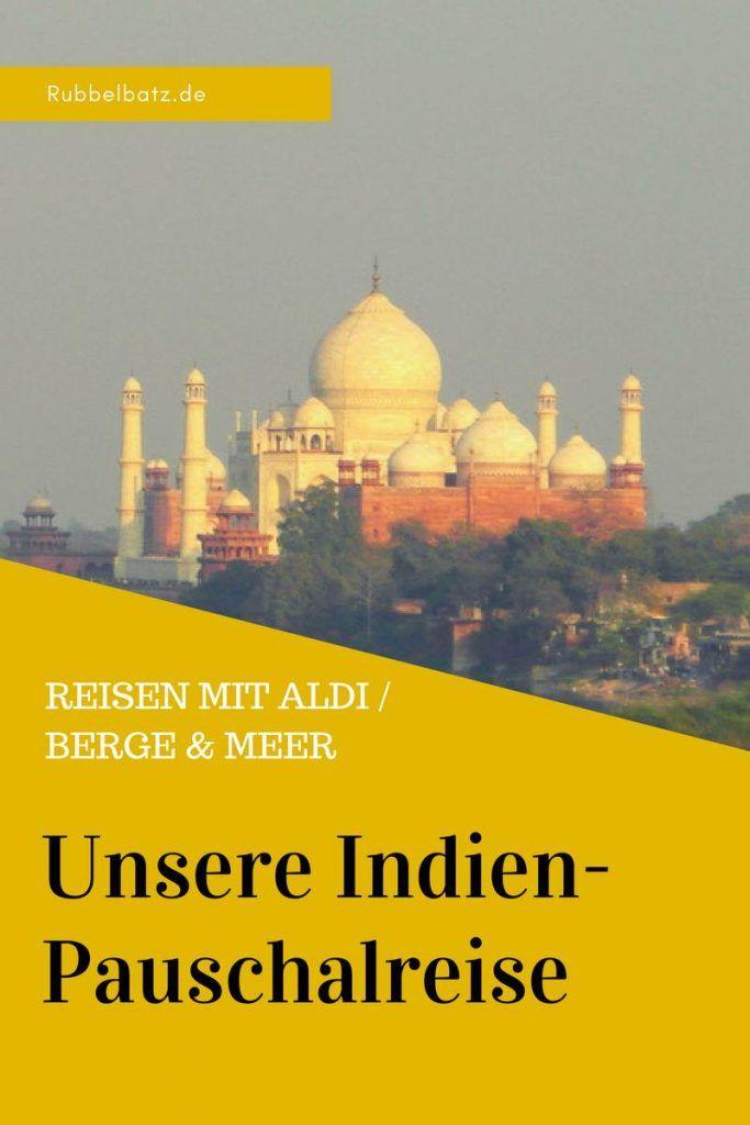 Wer eine Aldi-Reise mit Berge und Meer nach Indien plant, erfährt hier, ob sich eine Indien-Rundreise lohnt und wie die Qualität vom Hotel und Urlaub waren.