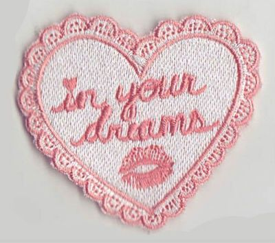IN YOUR DREAMS! Patch