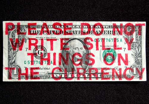 "Max Shuster: Red-Note24,  hand stenciled, permanent ink ""PLEASE DO NOT WRITE SILLY THINGS ON THE CURRENCY"""