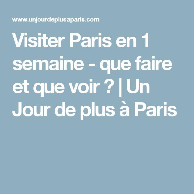 Visiter Paris en 1 semaine - que faire et que voir ? | Un Jour de plus à Paris