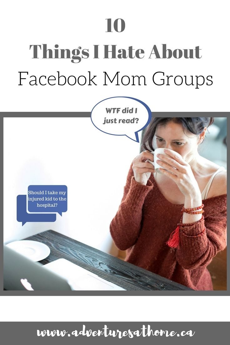 10 Things I Hate About Facebook Mom Groups!! So true!!! #facebook #momgroups #motherhood #truthbomb