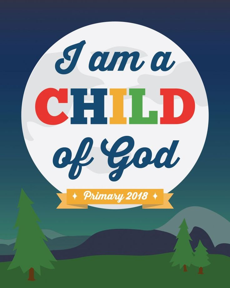 "FREE Printables for the 2018 LDS Primary Theme, ""I am a child of God."" 