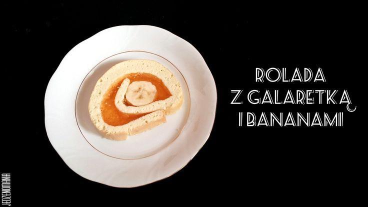 Rolada z galaretką i bananami