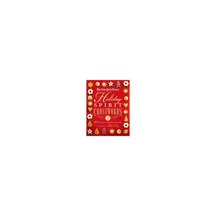 New York Times Holiday Spirit Crosswords : 200 Easy to Hard Puzzles (Paperback)