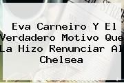 http://tecnoautos.com/wp-content/uploads/imagenes/tendencias/thumbs/eva-carneiro-y-el-verdadero-motivo-que-la-hizo-renunciar-al-chelsea.jpg Chelsea. Eva Carneiro y el verdadero motivo que la hizo renunciar al Chelsea, Enlaces, Imágenes, Videos y Tweets - http://tecnoautos.com/actualidad/chelsea-eva-carneiro-y-el-verdadero-motivo-que-la-hizo-renunciar-al-chelsea/