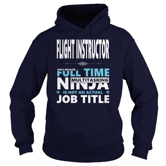 Awesome Tee FLIGHT INSTRUCTOR JOBS TSHIRT GUYS LADIES YOUTH TEE HOODIE SWEAT SHIRT VNECK UNISEX T-Shirts