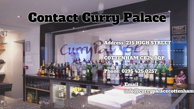 Best Indian Restaurant and Takeaway, offering Indian food in High Street, Cottenham CB24, covering Chittering, Landbeach, Impington, Histon & Willingham. http://www.currypalacecottenham.com   Address: 215 High Street, Cottenham, Cambridge CB24 8QP Telephone: Reservation & Takeaway: 0195 425 0257 , 0195 425 2506 Email: info@currypalacecottenham.com Opening hours: Sunday – Thursday: 12:00 PM – 02:00 PM  05:30 PM – 11.00 PM Friday – Saturday: 12:00 PM – 02:00 PM  05:30PM – 11:30 PM   Curry…