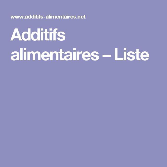 Additifs alimentaires – Liste