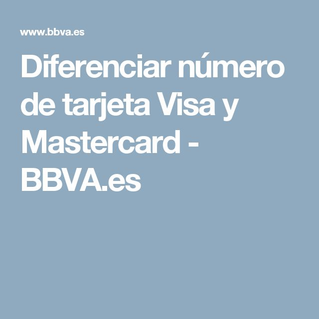 Diferenciar número de tarjeta Visa y Mastercard - BBVA.es