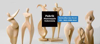 Pabrik Manekin: Distributor Manekin, Jual Harga Pabrik | WA : 0821-3300-9918  #mannequin #grosirmanekin #manekin #boneka #patung